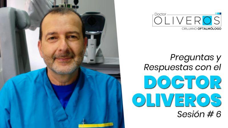 ✴️ Preguntas y Respuestas con el Doctor Oliveros – Sesión # 6