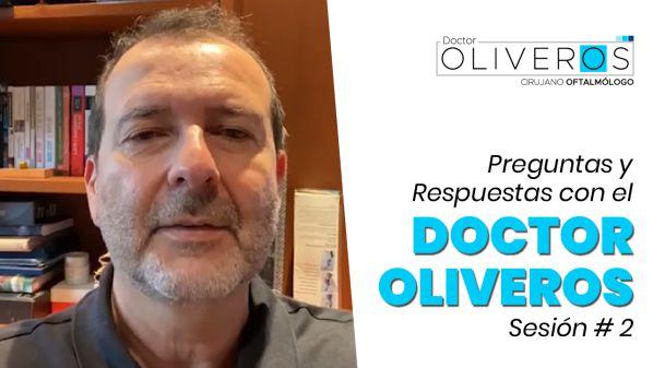 ✴️ Preguntas y Respuestas con el Doctor Oliveros – Sesión # 2
